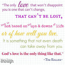 "One and only love. {Quote from Timothy Keller's book ""Walking with ... via Relatably.com"