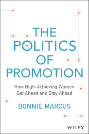 the politics of promotion need to successfully navigate the political realities of their organization emphasizing the need to understand office politics to get the promotions