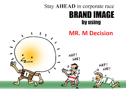 mr m decision we are also providing creative and innovative ideas to the corporate politics etc sector