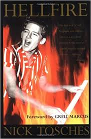 Hellfire: The <b>Jerry Lee Lewis</b> Story: Tosches, Nick, Marcus, Greil ...