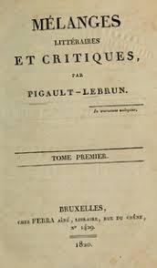 <b>Mélanges littéraires</b> et critiques : <b>Pigault le Brun</b>, <b>Charles</b> Antoine ...