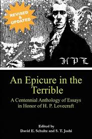 an epicure in the terrible  a centennial anthology of essays in    an epicure in the terrible  a centennial anthology of essays in honor of h  p  lovecraft