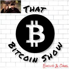 Euclid & Oaks - That Bitcoin Show