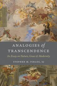 analogies of transcendence an essay on nature grace and analogies of transcendence an essay on nature grace and modernity stephen m fields sj 9780813228556 com books