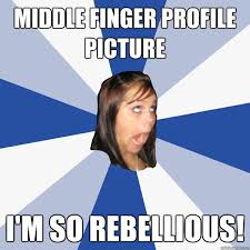 Middle finger profile picture I'm so rebellious! - Annoying ... via Relatably.com