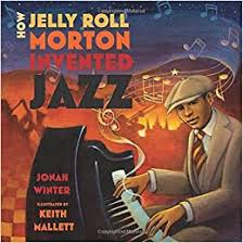 How Jelly Roll Morton Invented Jazz ... - Amazon.com