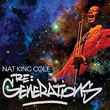 Re:Generations by <b>Nat King Cole</b> on Amazon Music - Amazon.com