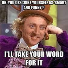 Funniest Willy Wonka Memes – 15 Pics | Badass Memes.Com via Relatably.com