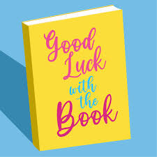 Good Luck With the Book