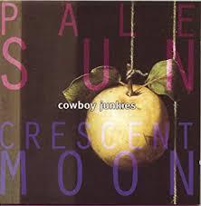 <b>Pale</b> Sun Crescent M: <b>Cowboy Junkies</b>: Amazon.ca: Music