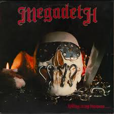 <b>Megadeth</b> - <b>Killing Is</b> My Business... And Business Is Good!