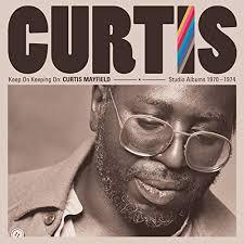 <b>Curtis Mayfield</b> / <b>Keep</b> On Keeping On: Studio Albums 1970-1974 ...