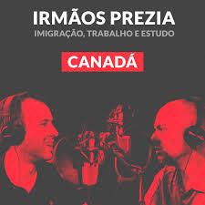 Irmãos Prezia | Canada para Brasileiros | Podcast por Caio Prezia e Guilherme Prezia