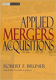 <b>Applied</b> Mergers and Acquisitions: <b>Robert F</b>. <b>Bruner</b>, Joseph R ...