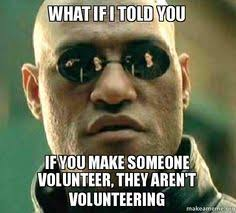Volunteer Management Memes on Pinterest | Volunteers, App and ... via Relatably.com
