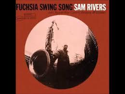 <b>Sam Rivers</b> - <b>Fuchsia</b> Swing Song - YouTube