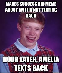 Makes success kid meme about amelia not texting back hour later ... via Relatably.com
