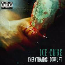 <b>Ice Cube</b> - <b>Everythang's</b> Corrupt Lyrics and Tracklist | Genius