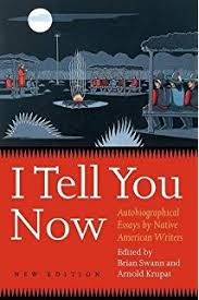 i tell you now autobiographical essays by native american writers  i tell you now second edition autobiographical essays by native american writers