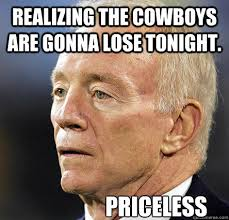 realizing the cowboys are gonna lose tonight. Priceless - Cowboys ... via Relatably.com