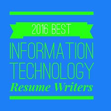 2016 best information technology resume writers rewriting your 2016 best information technology resume writers