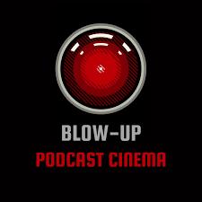 BLOW-UP: Podcast Cinema