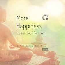 More Happiness Less Suffering
