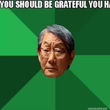 Meme Maker - YOU SHOULD BE GRATEFUL YOU HAVE A JOB AT HCHD Meme Maker! via Relatably.com