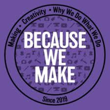 Because We Make