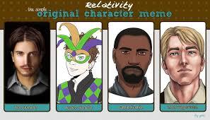 Original Character Meme -- Relativity by mirz333 on DeviantArt via Relatably.com