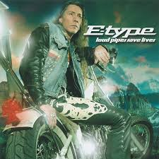 E-Type – <b>Loud Pipes Save Lives</b> (2004, CD) - Discogs