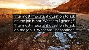 jim rohn quote the most important question to ask on the job is jim rohn quote the most important question to ask on the job is not