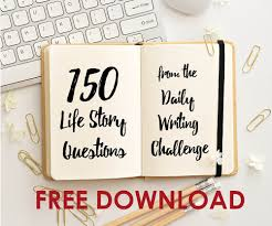 life story questions pictures and stories thinking of writing a memoir or personal history or do you want to interview a