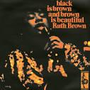 Black Is Brown and Brown Is Beautiful