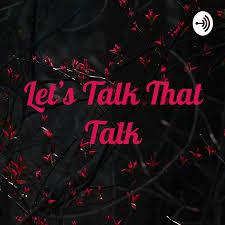 Let's Talk That Talk