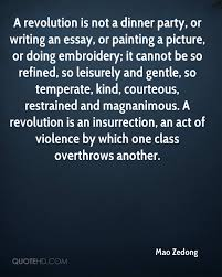 mao zedong quotes quotehd a revolution is not a dinner party or writing an essay or painting a