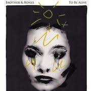 Musikreviews.de - Alle Reviews von <b>Thoralf Koß</b> - Brothers-and-bones-to-be-alive