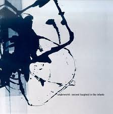 <b>Underworld</b> - <b>Second Toughest</b> in the Infants - Amazon.com Music