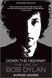 <b>Down</b> the Highway: The Life of <b>Bob Dylan</b>: Sounes, Howard ...
