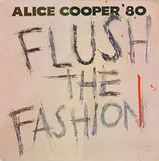 <b>Alice Cooper</b> - <b>Flush</b> The Fashion | Releases | Discogs