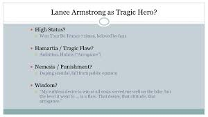 the stages of tragedy high status good reputation hamartia lance armstrong as tragic hero high status