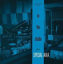 Doing a 180: The <b>Special AKA, In</b> the Studio | Rhino
