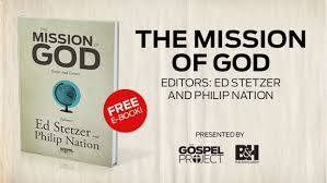 free ebook  the mission of god essays and letters  tgc  edition of the gospel project for adults the god who sends we are giving away an ebook titled the mission of god which features essays and letters