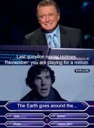 sherlock holmes bbc sherlock who wants to be a millionaire the ... via Relatably.com