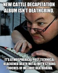New cattle decapitation album isn't deathgrind. It's atmospherical ... via Relatably.com