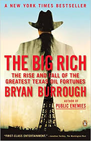 <b>The Big</b> Rich: The Rise and Fall of the <b>Greatest</b> Texas Oil Fortunes ...