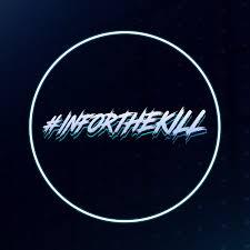 #INFORTHEKILL