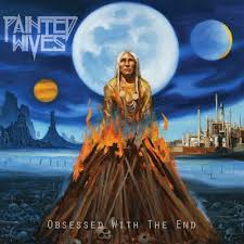 <b>Painted Wives</b>, <b>Obsessed</b> With The End New Music, Songs ...
