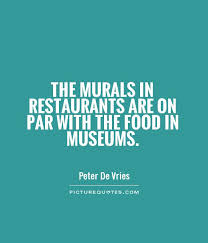 The murals in restaurants are on par with the food in museums via Relatably.com