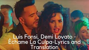 Luis Fonsi, Demi Lovato - Échame La Culpa--Lyrics and Translation ...